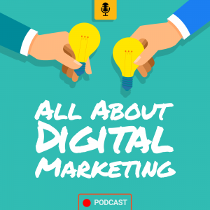 All about Digital Marketing Podcast Cover