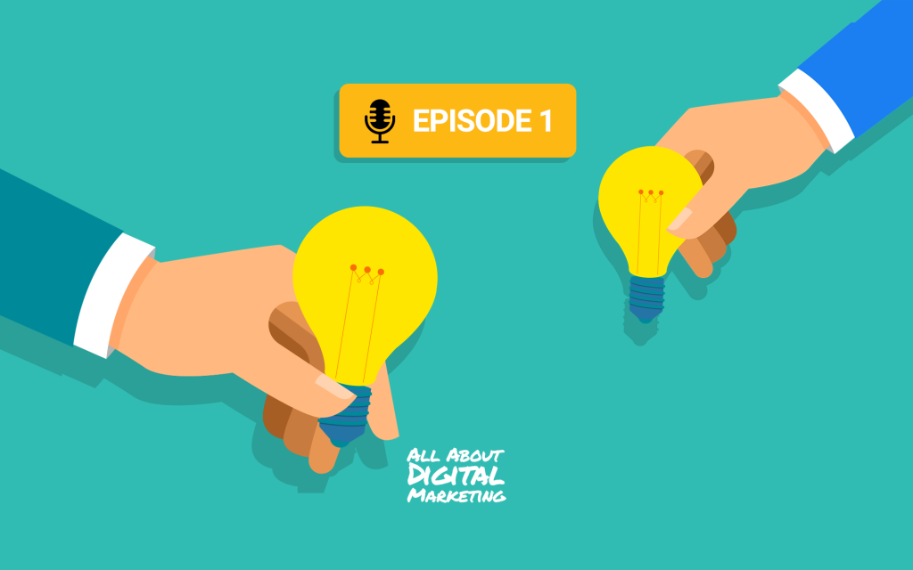 Episode 1 of the All About Digital Marketing podcast