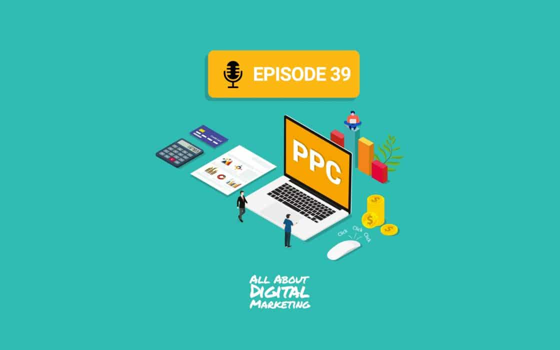 Episode 39 - Pay Per Click, or PPC, Advertising with Matt Ramsey