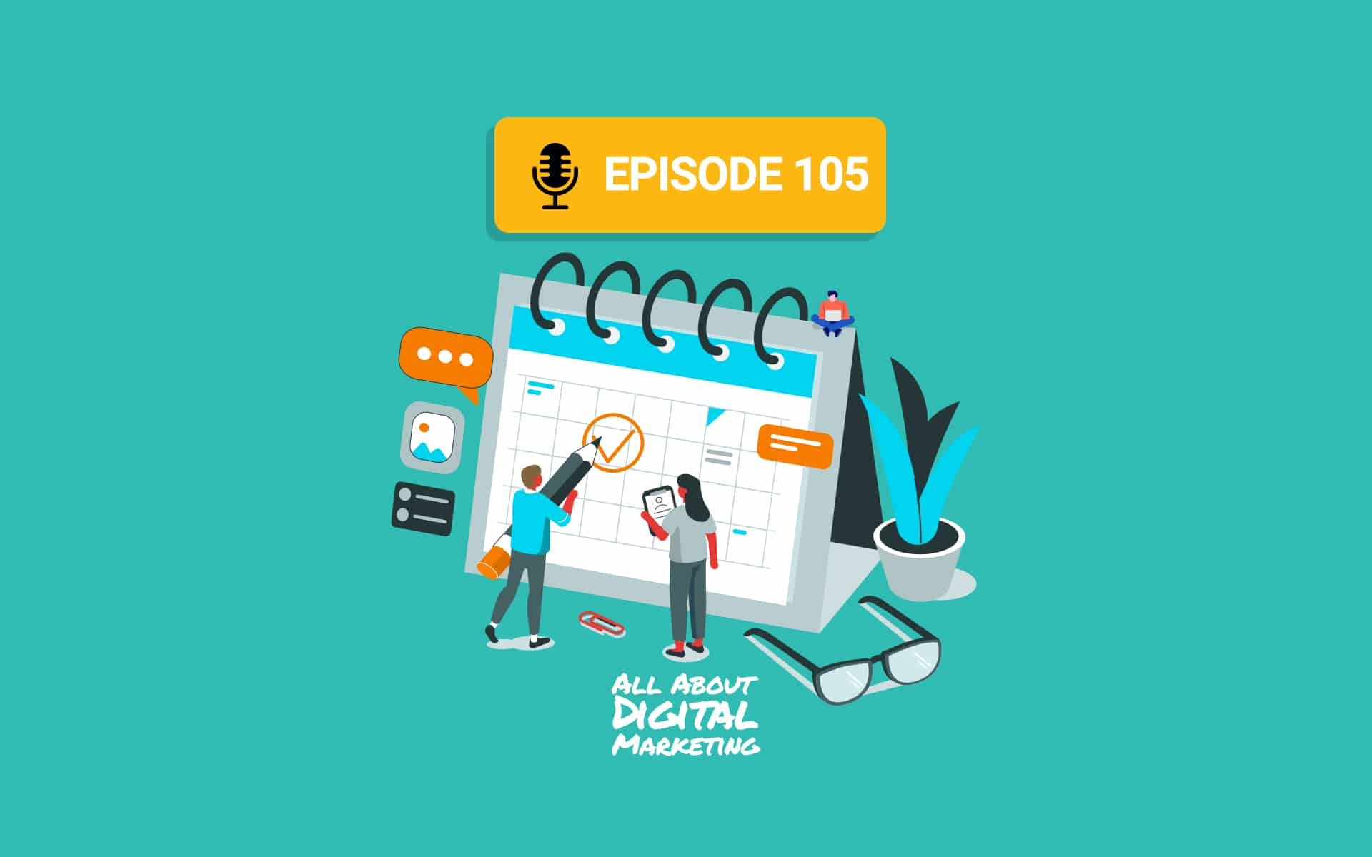Ep.105 – Planning Your 2021 Digital Content