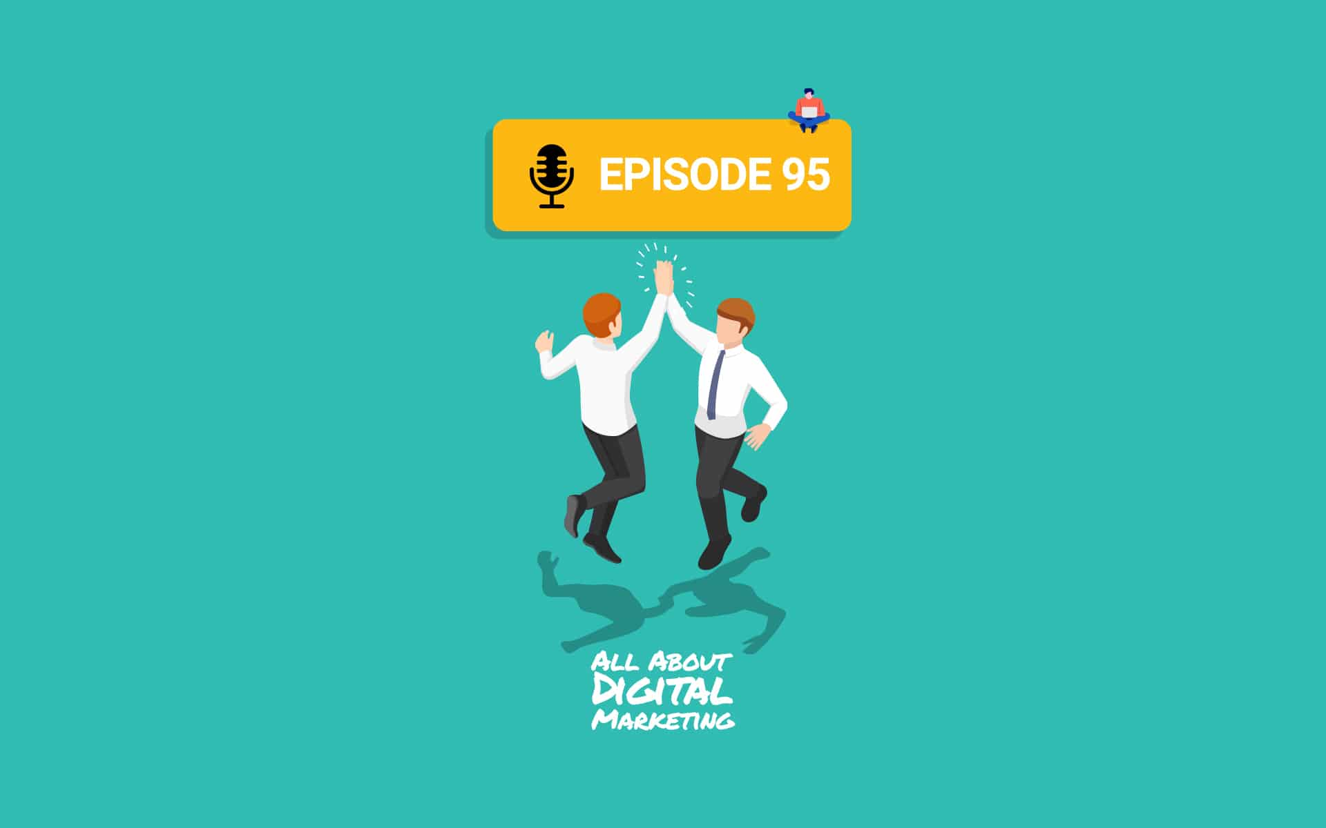Ep.95 – Only Work With People That Bring You Joy